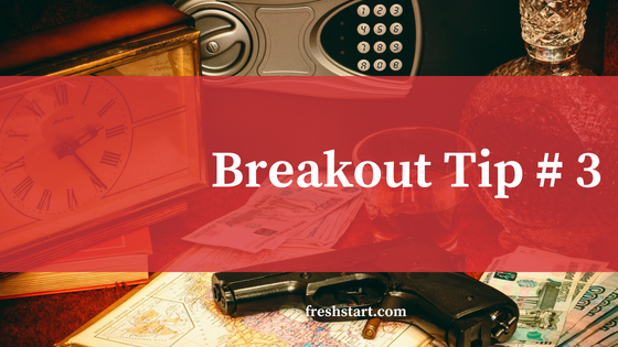 Breakout Tip #3