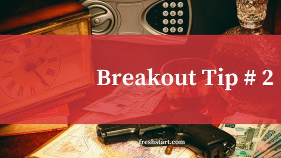 Breakout Tip #2